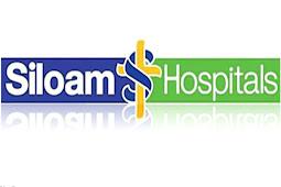 Info Lowongan Kerja RS.SILOAM  (Siloam Hospitals) Terbaru 2019 Untuk Lulusan SMA/SMK D3,S1/S2