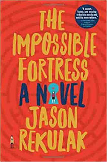 The Impossible Fortress: A Novel by Jason Rekulak