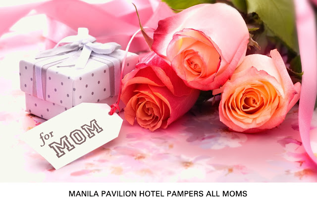 Celebrate Mother's Day at Manila Pavilion Hotel