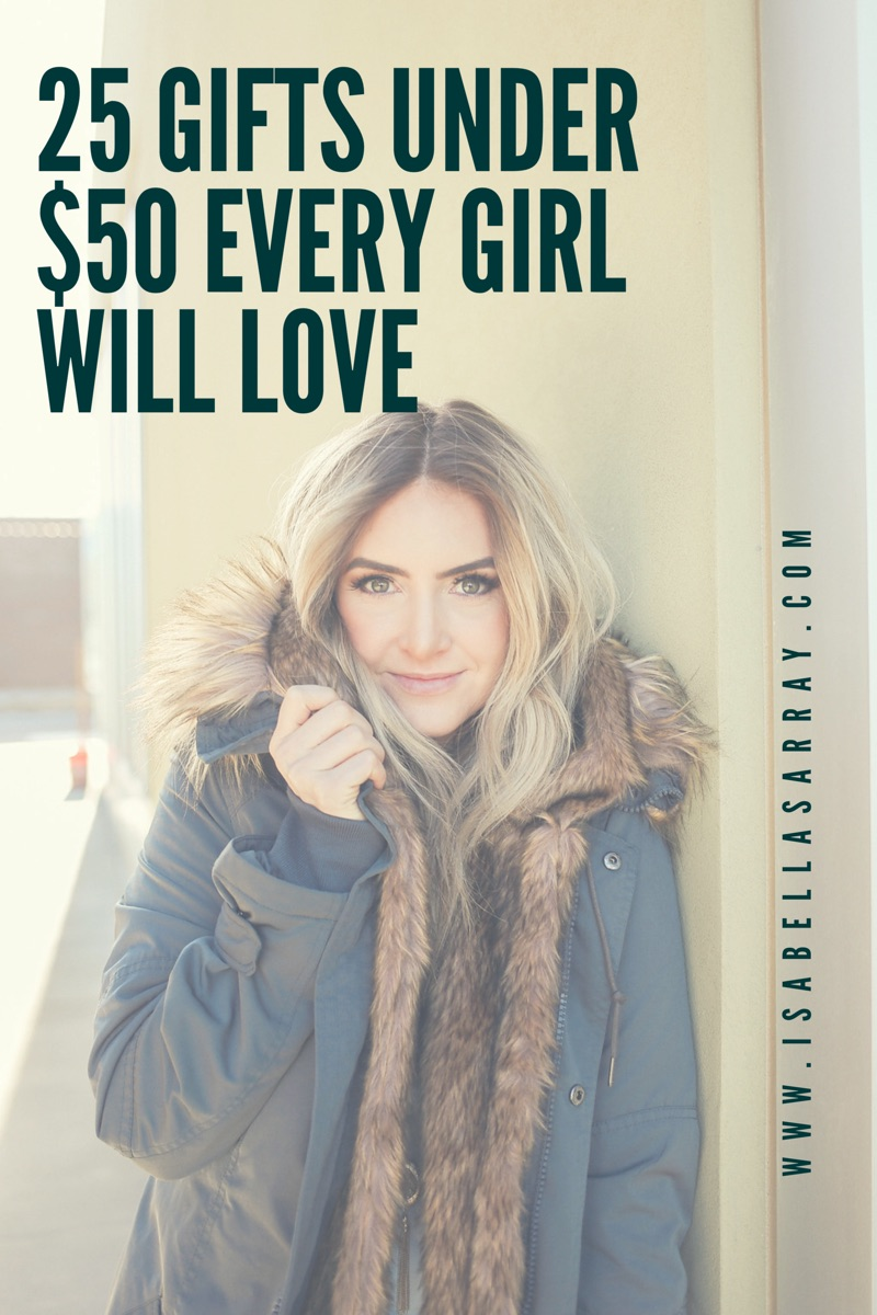 25 gift ideas under $50 every girl will love