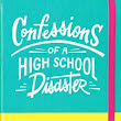 Excerpt: Confessions of a High School Disaster by Emma Chastain