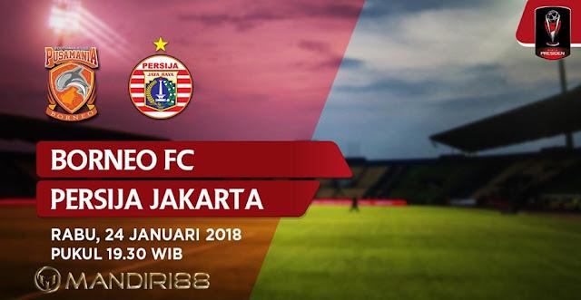Prediksi Pusamania Borneo Vs Persija Jakarta , Rabu 24 January 2018 Pukul 19.30 WIB @ Indosiar