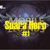 Suara Hero Mobile Legends Berserta Artinya - Part 1