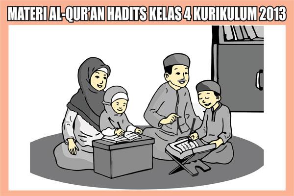 Materi Al-Qur'an Hadits Kelas 4 Semester 1/2 Kurikulum 2013