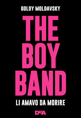 Anteprima: THE BOY BAND di Goldy Moldavsky