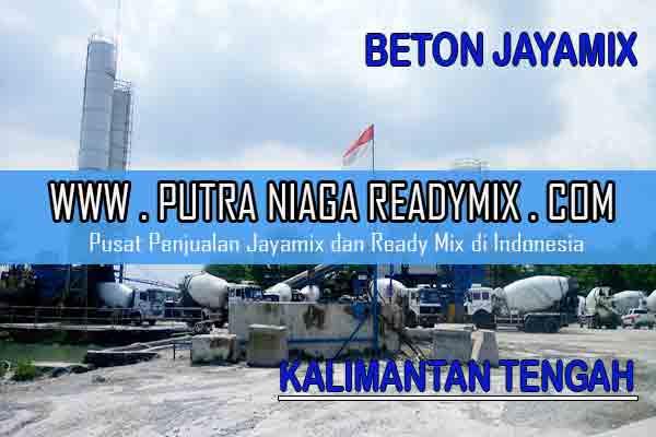 Harga Beton Jayamix Kalimantan Tengah