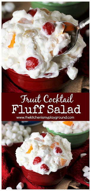 Fruit Cocktail Fluff Salad {a.k.a. Easy Ambrosia Salad} ~ 3 simple ingredients combine to create this incredibly easy comfort food favorite. #fluffsalad #fluff #fruitcocktail #fruitcocktailsalad  www.thekitchenismyplayground.com
