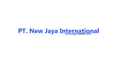 Lowongan Kerja PT New Jaya International Terbaru Bulan Juni 2019