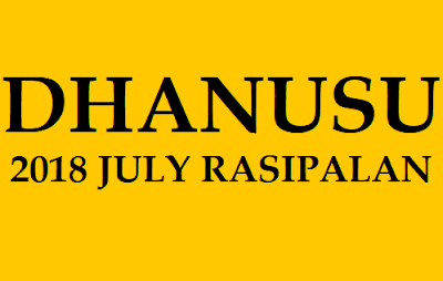 Dhanusu Rasi Phalalu 2018 July