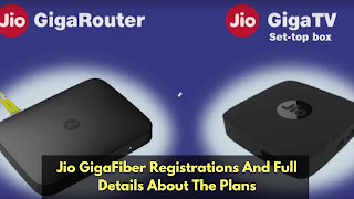 Jio GigaFiber Registration, Packages And All The Details Here!