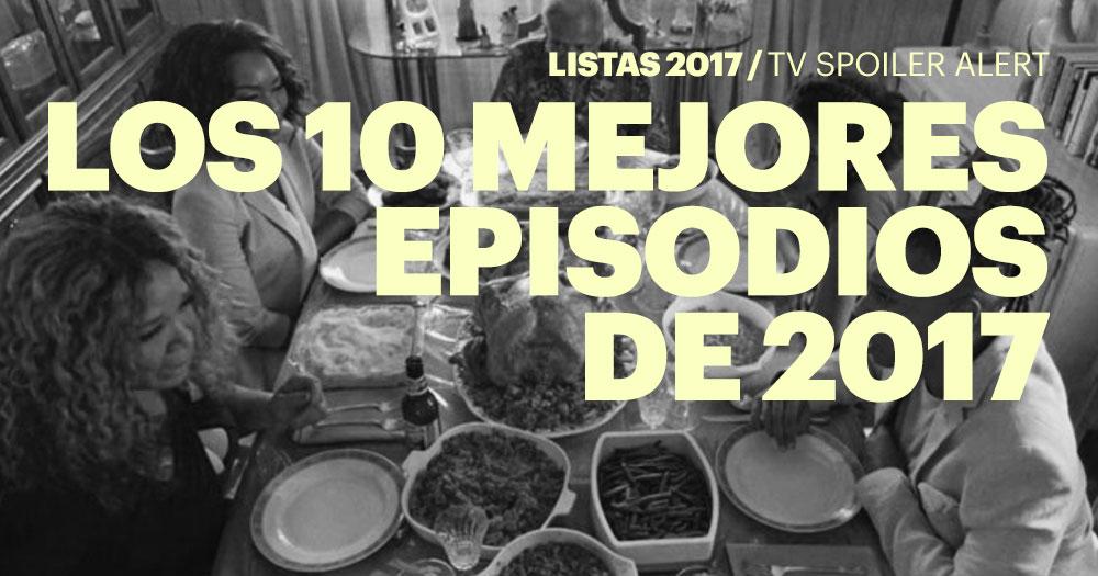 Los 10 mejores episodios de 2017