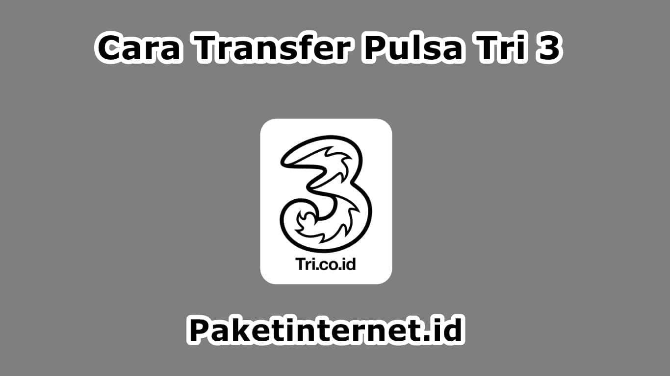Cara Transfer Pulsa ke Tri 3