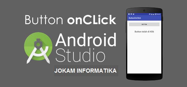 Cara Membuat Button Exit Langsung Keluar Pada Android Studio - JOKAM INFORMATIKA