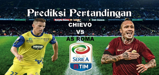 Prediksi Pertandingan - Chievo vs AS Roma 20 Mei 2017