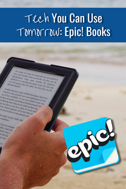 Technology You Can Use in Your Elementary and Middle School Classroom: Epic! Books Free Online Library #epicbooks #middleschool #elementaryschool #literacy #onlinelibrary