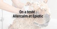 On a testé Allercalm et Epiotic