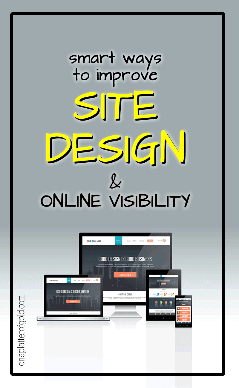 3 Smart Ways To Improve Your Site Design and Visibility