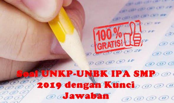 Soal UNKP-UNBK IPA SMP 2019 dengan Kunci Jawaban