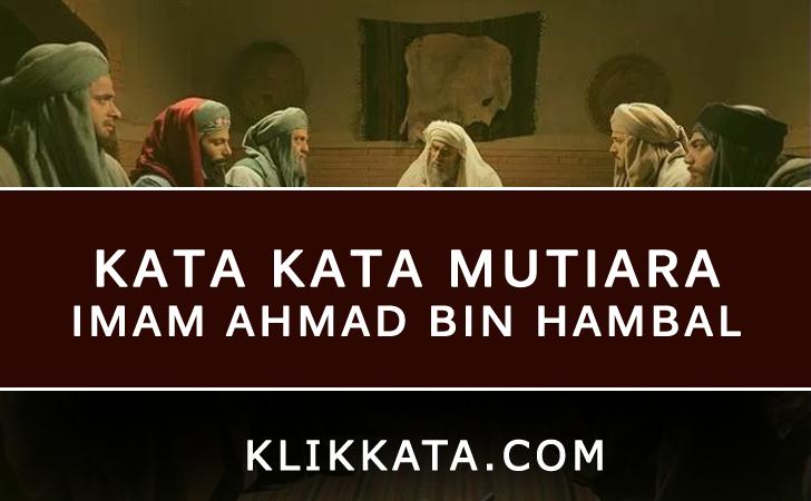 KATA KATA IMAM AHMAD BIN HAMBAL