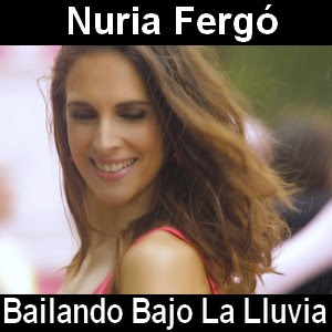 Nuria Fergo - Bailando Bajo La Lluvia