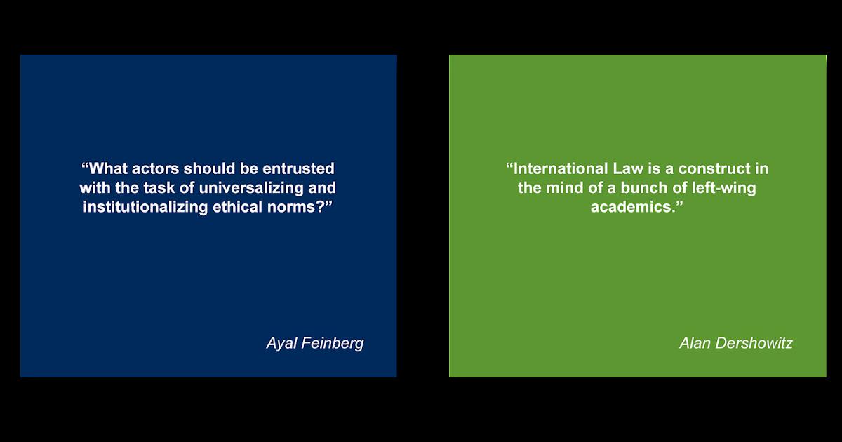 Ihl Today Alan Dershowitz A Broad Critique Of International Law