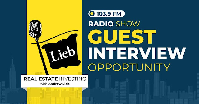 Real Estate Investing with Andrew Lieb - Guest Interview Opportunity