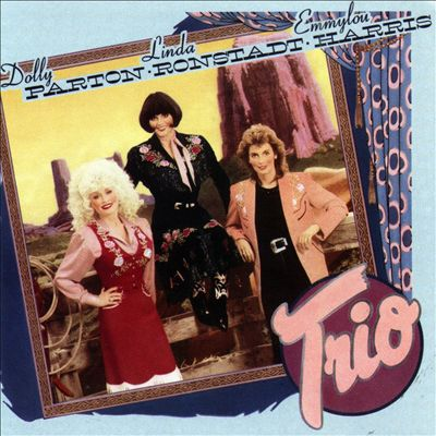 Linda Ronstadt, Dolly Parton, Emmylou Harris - Trio