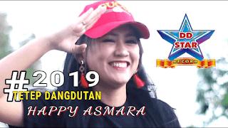 Lirik Lagu Happy Asmara - 2019 Tetep Dangdutan