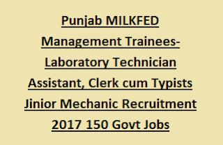 Punjab MILKFED Management Trainees-Laboratory Technician Assistant, Clerk cum Typists Junior Mechanic Recruitment 2017 150 Govt Jobs