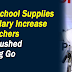 Free School Supplies and Teachers Salary Increase