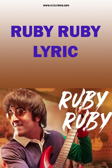 RUBY RUBY LYRIC | Sanju | Ranbir Kapoor | Video