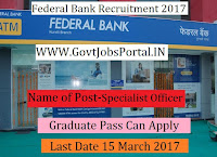 Federal Bank Recruitment 2017– Specialist Officer