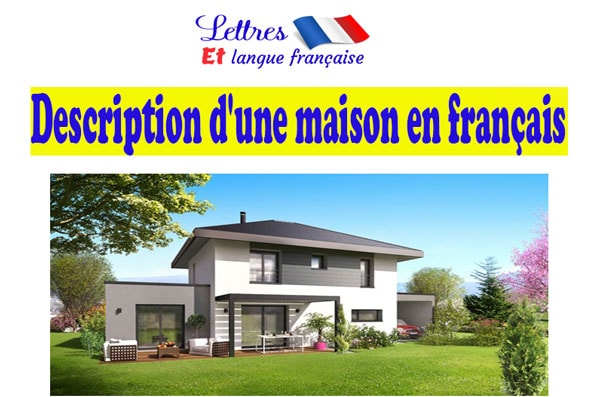 Description d'une maison en français