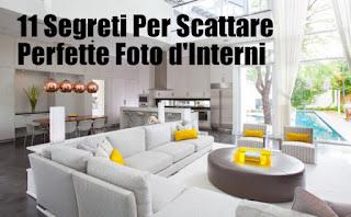 11 Segreti Per Scattare Perfette Foto d'Interni
