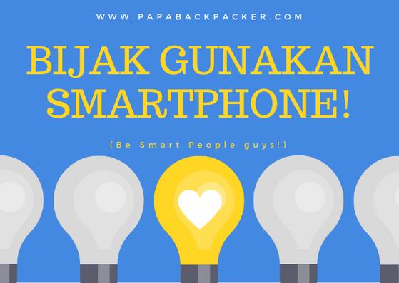 Bijak Gunakan Smartphone!