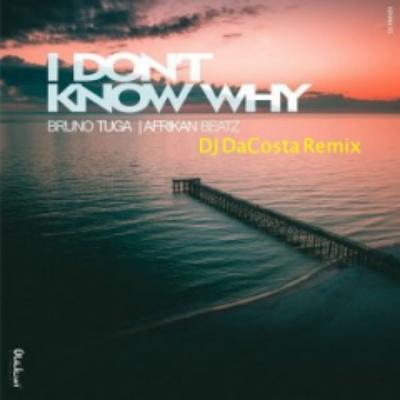 Já disponível para download I Don't Know Why (Dj Dacosta Remix)