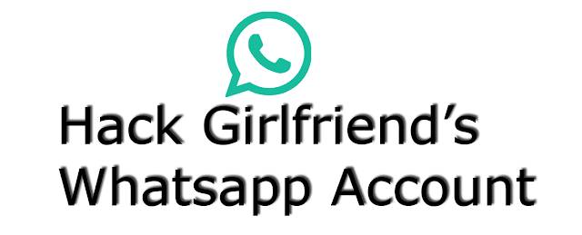 Hack girlfriend's whatsapp account