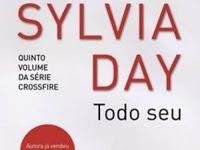 Resenha || Todo Seu -  Crossfire #5 - Sylvia Day