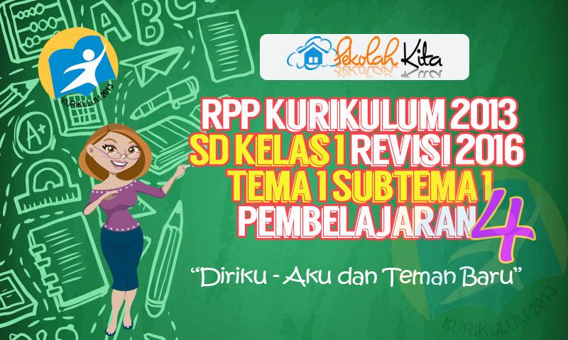 RPP Kurikulum 2013 SD Kelas 1 Revisi Tema 1 Subtema 1 Pembelajaran 4