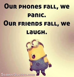 Short Funny Quote - Our phones fall, we panic.Our friends fall, we laugh.