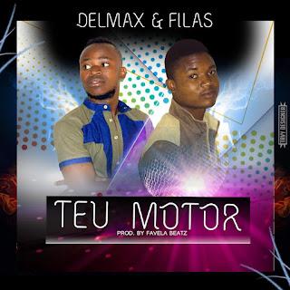 Delmax  Feat. Filas- Teu Motor (Prod. Favela Beatz)