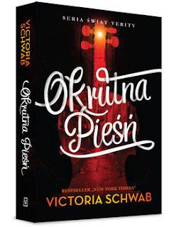 """Recenzja książki: """" Okrutna Pieśń""""- Victoria Schwab"""