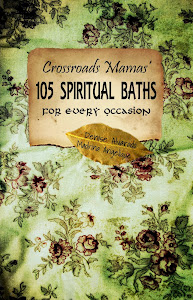 Crossroads Mamas' 105 Spiritual Baths for Every Ocassion