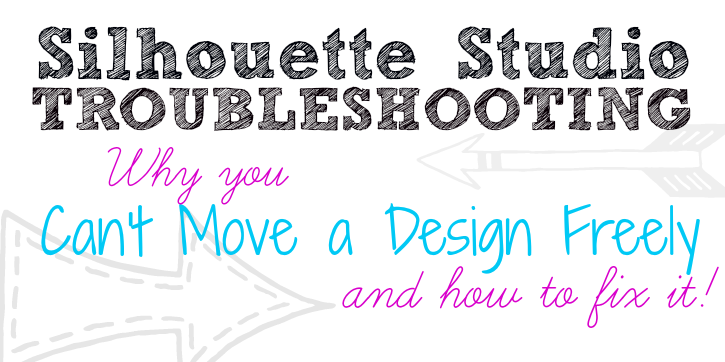 Silhouette Studio, Silhouette troubleshooting, can't move design, snap to grid