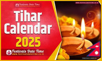 2025 Tihar Date Time in Nepal, 2025 Tihar Nepali Calendar