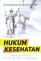 Hukum Kesehatan - Eutasia, Keadilan Dan Hukum Positif Di Indonesia