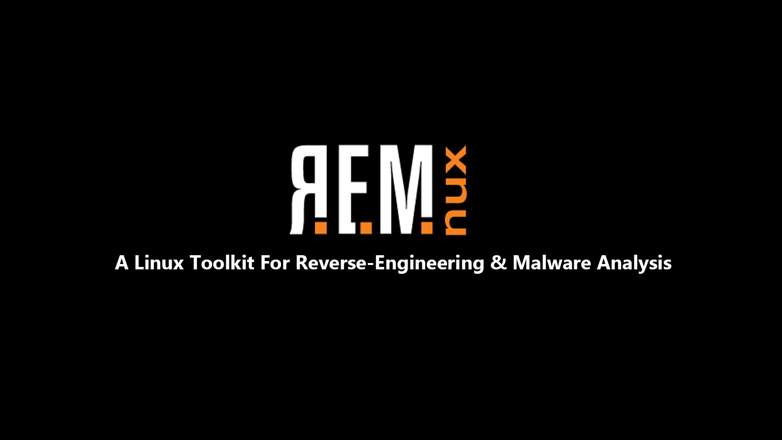 REMnux - A Linux Toolkit For Reverse-Engineering & Malware Analysis