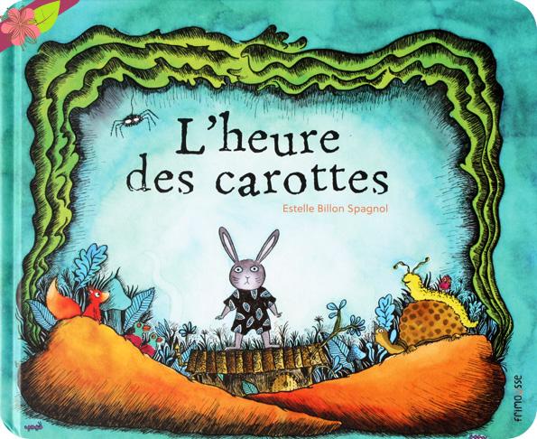 L'heure des carottes d'Estelle Billon Spagnol - éditions Frimoüsse