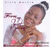 """The moment love hits you, you can't keep it in, your heart reaches out to the object of your affection in worship and adoration. Sista Mercie has reached a climax of this experience with God and she comes out gushing with this worship song """"From My Heart To Yours"""" ."""