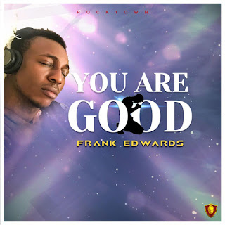 Download You Are Good by Frank edwards